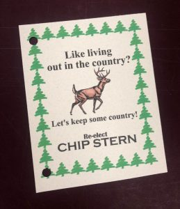 "Re-elect Chip Stern card. Shows imagery of a deer and trees, and says ""Like Living out in the country? Let's keep some country?"""